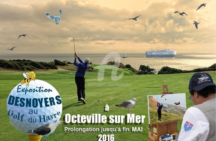 DESNOYERS - Prolongation expo au Golf du Havre